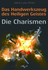 Marie-Luise Winter, Das Handwerkzeug des Heiligen Geistes: Die Charismen (Buch)