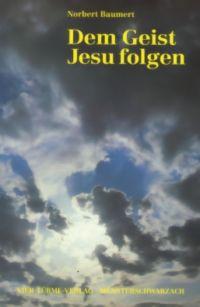 Norbert Baumert, Dem Geist Jesu folgen