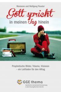 Marianne u. Wolfgang Peuster, Gott spricht in meinen Tag hinein