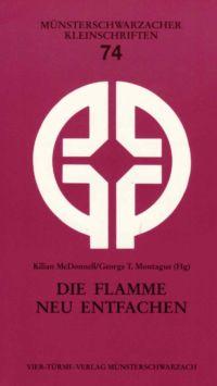 Kilian McDonnell/Georg Montague, Die Flamme neu entfachen