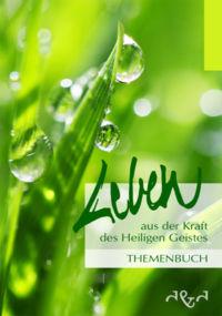 Leben aus der Kraft des Heiligen Geistes (Themenbuch)