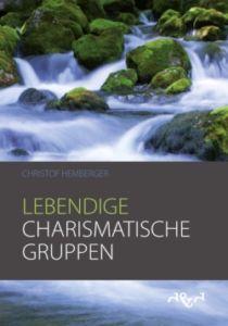 Christof Hemberger, Lebendige charismatische Gruppen